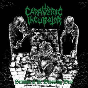 Cadaveric Incubator - Sermons of the Devouring Dead (2017)