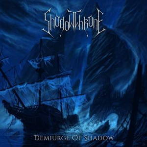 ShadowThrone - Demiurge of Shaodow (2017)