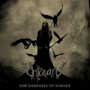 Uhtcearu – For Darkness to Subside (2017)