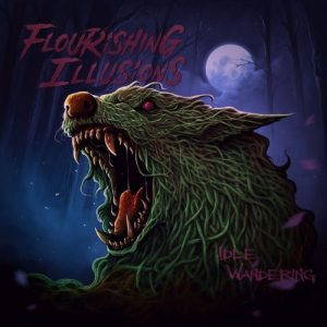Flourishing Illusions – Idle Wandering (2017)