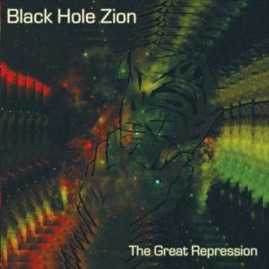 Black Hole Zion - The Great Repression (2017)