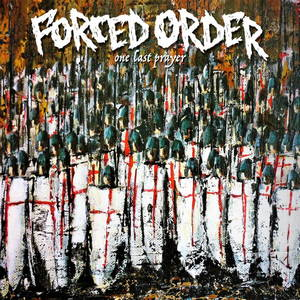 Forced Order - One Last Prayer (2017)
