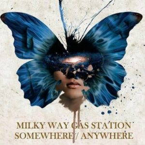 Milky Way Gas Station – Somewhere/Anywhere (2017)