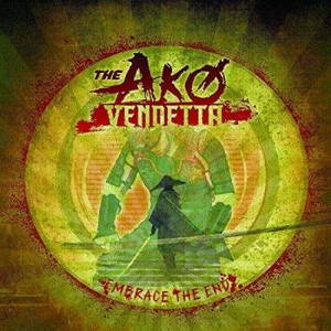 The Ako Vendetta - Embrace The End (2017)