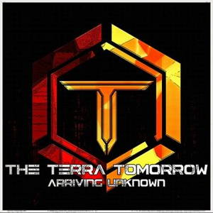 The Terra Tomorrow - Arriving Unknown (2017)
