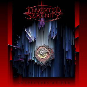 Inverted Serenity - As Spectres Wither (2017)