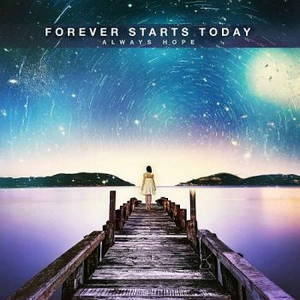 Forever Starts Today - Always Hope (2017)