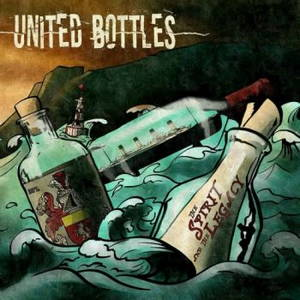 United Bottles - The Spirit And The Legacy (2017)
