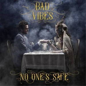Bad Vibes - No One's Safe (2017)