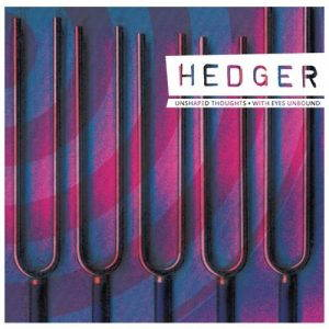Hedger – Unshaped Thoughts / With Eyes Unbound (2017)