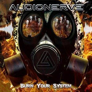 Audionerve – Burn Your System (2017)
