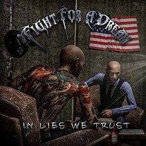 Fight For A Dream – In Lies We Trust (2017)