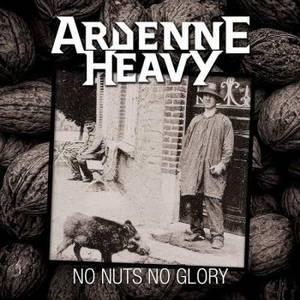 Ardenne Heavy - No Nuts No Glory (2017)