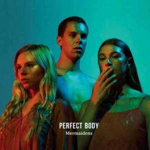 Mermaidens - Perfect Body (2017)