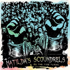 Matilda's Scoundrels - As The Tide Turns (2017)