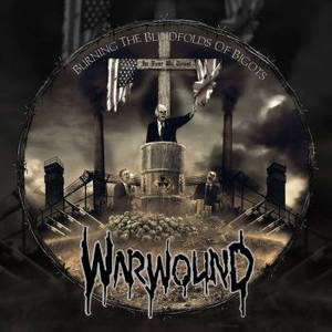 Warwound - Burning The Blindfolds Of Bigots (2017)