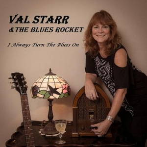 Val Starr & The Blues Rocket - I Always Turn The Blues On (2017)