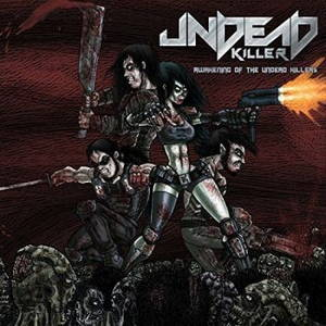 Undead Killer - Awakening Of The Undead Killers (2017)