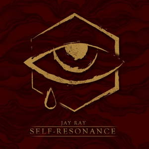 Jay Ray - Self​-​Resonance (Deluxe Edition) (2017)