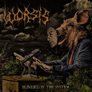 Worsis - Blinded By The System (2017)
