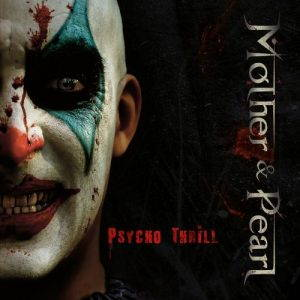 Mother & Pearl – Psycho Thrill (2017)