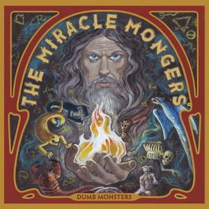 The Miracle Mongers - Dumb Monsters (2017)