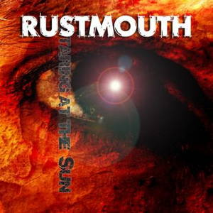 Rustmouth - Staring At The Sun (2017)