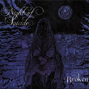 Night of Suicide - Broken (2017)