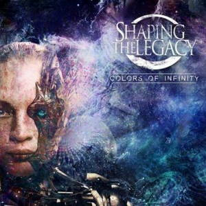 Shaping The Legacy - Colors Of Infinity (2017)