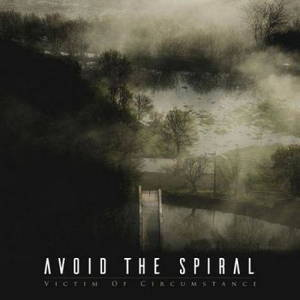 Avoid The Spiral - Victim Of Circumstance (2017)