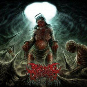 Psychotic Defilement – Designed to Die (2017)