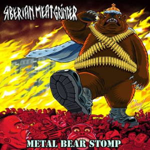Siberian Meat Grinder - Metal Bear Stomp (2017)