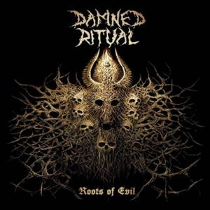 Damned Ritual - Roots Of Evil (2017)
