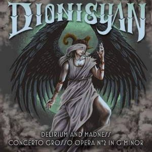 Dionisyan - Delirium and Madness (Concerto Grosso Opera №2 in G Minor) (2017)