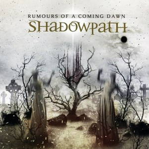 Shadowpath - Rumours Of A Coming Dawn (2017)