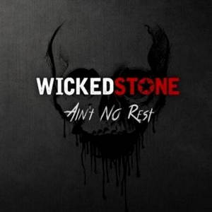 Wicked Stone - Ain't No Rest (2017)
