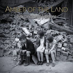 Amber Of The Land - Preconceived Notions (2017)