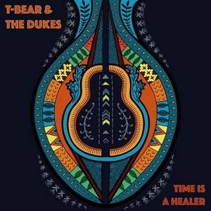 T-Bear & The Dukes - Time Is A Healer (2017)