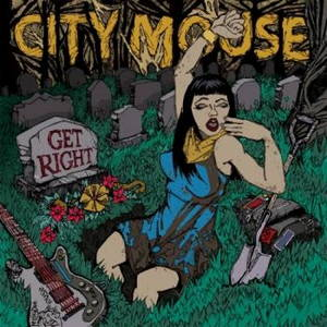 City Mouse - Get Right (2017)