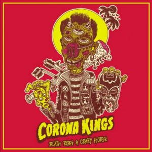 Corona Kings - Death Rides a Crazy Horse (2017)
