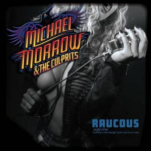 Michael Morrow & The Culprits - Raucous (2017)