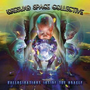 Øresund Space Collective – Hallucinations inside the Oracle (2017)