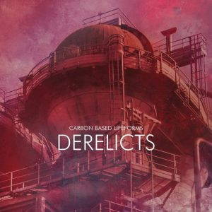 Carbon Based Lifeforms – Derelicts (2017)
