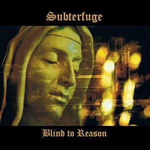 Subterfuge – Blind To Reason (2017)