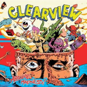 Clearview – Absolute Madness (2017)
