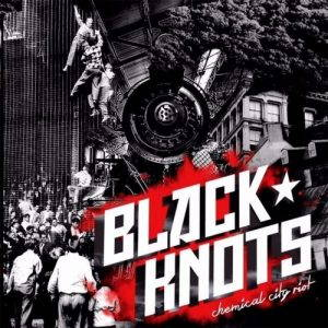 Black Knots – Chemical City Riot (2017)