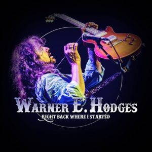 Warner E. Hodges – Right Back Where I Started (2017)