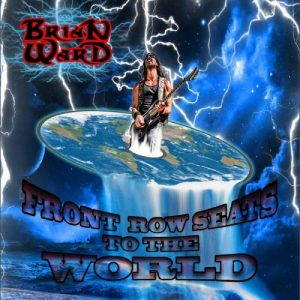 Brian Ward – Front Row Seats To The World (2017)