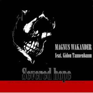 Magnus Wakander – Severed Hope (2017)