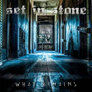 Set In Stone – What Remains (2017)